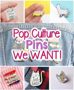 Pop Culture Pins we want, Enamel, pins, colourful, cute, quirky, art, craft, Etsy, funny, fashion, style, accessories, badges, pop culture, wish list, shop, shopping, llama, VW van, pen, cat lady, craft, artist, scissors, comic book, terrarium, cacti, cats, yin & yang, Shiny Creations, Shiny,